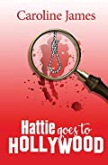 Hattie Goes to Hollywood by Caroline James