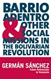 Barrio Adentro & Other Social Missions in the Bolivarian Revolution, Sanchez, German