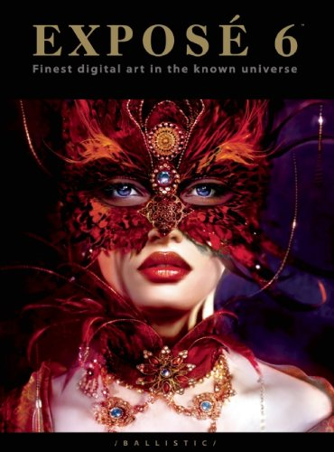 EXPOSE 6: The Finest Digital Art in the Known Universe