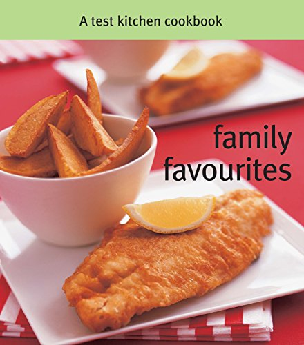 Family Favourites: A Test Kitchen Cookbook (Cookery): A Test Kitchen Cookbook (Cookery)