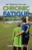 Book: My Teenage Son Had Chronic Fatigue Syndrome by Shedden