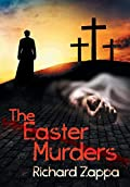 The Easter Murders by Richard Zappa