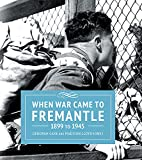 When War Came to Fremantle 1899-1945