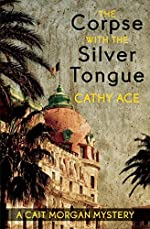 The Corpse with the Silver Tongue by Cathy Ace