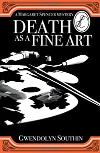 Death as a Fine Art by Gwendolyn Southin