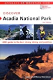 Discover Acadia National Park: AMC Guide to the Best Hiking, Biking, and Paddling, 2nd Edition