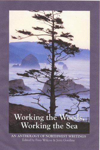 Working the Woods, Working the Sea: An Anthology of Northwest Writing