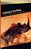 Listening To the Rhino: Violence and Healing in a Scientific Age, Janet O. Dallett