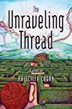 The Unraveling Thread by Priscilla Cogan