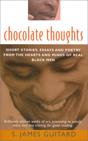 Chocolate Thoughts: Short Stories, Essays and Poetry from the Hearts