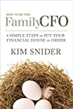 How to be the Family CFO by Kim Snider