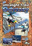 The Ultralight Trike Odyssey, Top to Bottom, a powered hang gliding adventure DVD '></a> <a href=