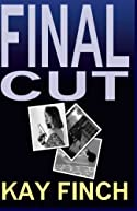 Final Cut by Kay Finch