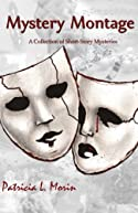 Mystery Montgage: A Collection of Short Story Mysteries by Patricia L. Morin