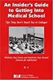 Insiders Guide to Med School: What they Dont Teach you in College