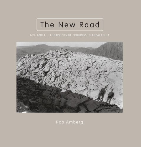 The New Road: I-26 and the Footprints of Progress in Appalachia