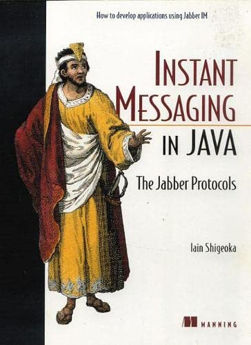 Instant Messaging in Java: The Jabber Protocols