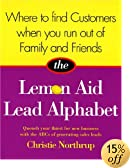Where to Find Customers When You Run Out of Family and Friends: The Lemon Aid Lead Alphabet