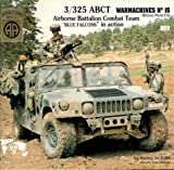 Warmachines No.15: 3/325 ABCT Airorne Battalion Combat Team Blue Falcons in Action