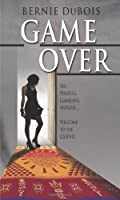 Game Over by Bernie DuBois