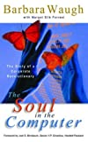 Book Cover: The Soul In The Computer: The Story Of A Corporate Revolutionary by Barbara Waugh
