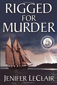 Rigged for Murder by Jenifer LeClair