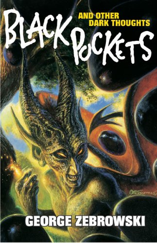 Black Pockets and Other Dark Thoughts by George Zebrowski