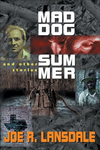 Mad Dog Summer and Other Stories by Joe R. Lansdale