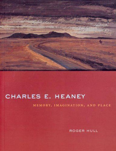 Charles E. Heaney: Memory, Imagination, and Place, Hull, Roger