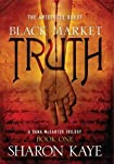 Black Market Truth: The Aristotle Quest by Sharon Kaye