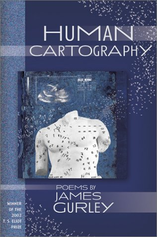 Human Cartography: Poems (Winner, T.S. Eliot Prize, 2002) (New Odyssey Series), James Gurley
