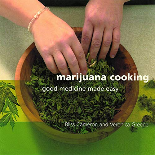 Marijuana Cooking Good Medicine Made Easy Cameron Bliss Green Veronica