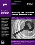Developing J2EE Applications with WebSphere Studio: IBM Certified Enterprise Developer (IBM Certification Study Guides)