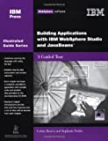 Building Applications with IBM WebSphere Studio and JavaBeans: A Guided Tour (IBM Illustrated Guide series)