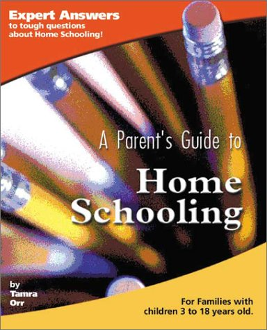 A Parent's Guide to Home Schooling (Parent's Guide series), Orr, Tamra B.