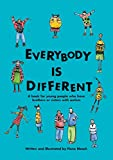 Book Cover: Everybody Is Different: A Book for Young People Who Have Brothers or Sisters With Autism by Fiona Bleach