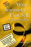 Write Screenplays that Sell: The Ackerman Way: Newly Revised and Updated! cover