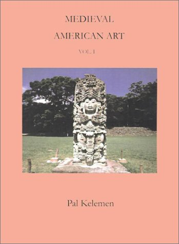 Medieval American Art: A Survey in Two Volumes