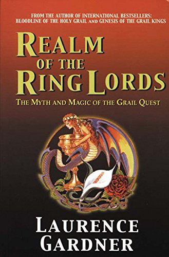 Realm of the Ring Lords: The Myth and Magic of the Grail Quest, Laurence Gardner