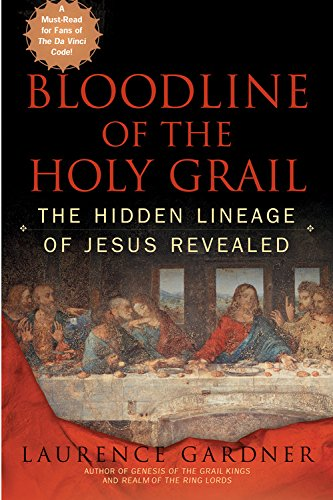 Bloodline of the Holy Grail: The Hidden Lineage of Jesus Revealed, Gardner, Laurence