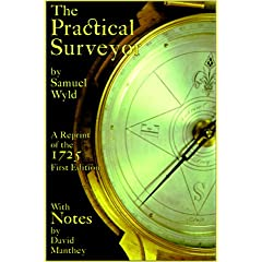 The Practical Surveyor: Or the Art of Land-Meafuring, Made Easy