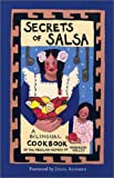 Secrets of Salsa/Secretos De LA Salsa: A Bilingual Cookbook