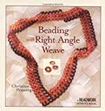 Beading With Right Angle Weave: A Beadwork How-to Book (Beadwork How-to Series)