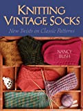 Knitting Vintage Socks by Nancy Bush
