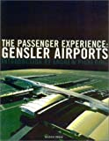 The Passenger Experience: Gensler Airports