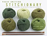 Vogue Knitting Stitchionary Volume One: Knit &amp; Purl: The Ultimate Stitch Dictionary from the Editors of Vogue Knitting Magazine (Vogue Knitting Stitchionary Series)