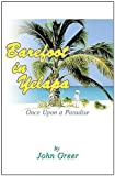 """""Barefoot in Yelapa"""", Once upon a Paradise"