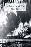 U. S. Navy at War 1941-1945: Official Reports to the Secretary of the Navy