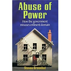 Abuse Of Power: How The Government Misuses Eminent Domain