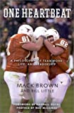 One Heartbeat: A Philosophy of Teamwork, Life, and Leadership, by Mack Brown and Bill Little